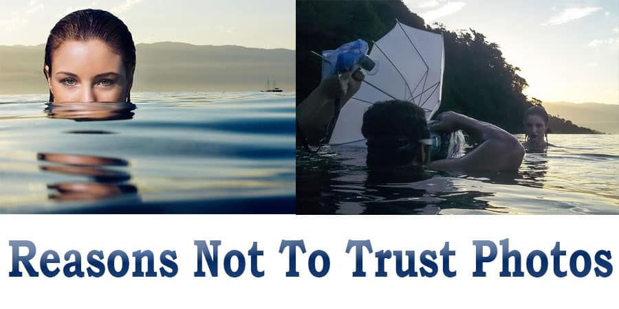 Reasons Not To Trust Photos